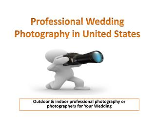 Professional Wedding Photography in United States