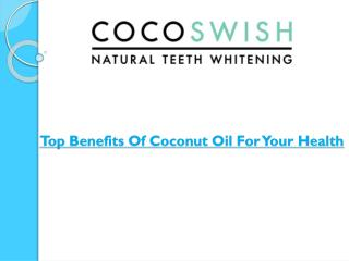 Top Benefits Of Coconut Oil For Your Health
