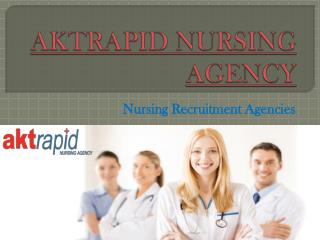Aged Care Nursing Recruitment Agencies | Aktrapid Nursing Agency