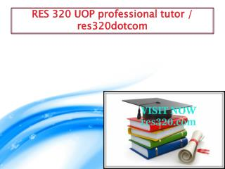 RES 320 UOP professional tutor / res320dotcom