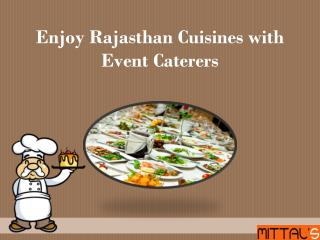 Enjoy Rajasthan Cuisines with Event Caterers