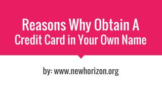 Reasons Why Obtain A Credit Card in Your Own Name