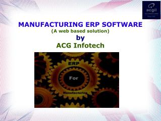 Manufacturing ERP Software - ACG Infotech