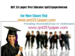 qnt 351 paper Peer Educator/qnt351paperdotcom