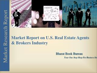 Market Report on U.S. Real Estate Agents & Brokers Industry [2015]