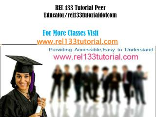 REL 133 Tutorial Peer Educator/rel133tutorialdotcom