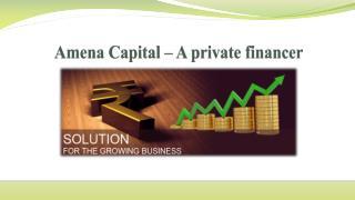 Amena capital – a private financer