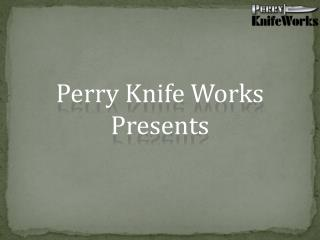 Perry Knife Works - Buy Online Knives