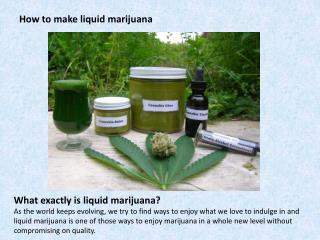 How to make liquid marijuana