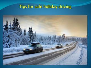 Tips for safe holiday driving