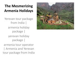 Armenia and yerevan tour package from India