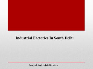 Industrial Factories at South Delhi for sale