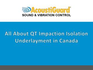 All About QT Impaction Isolation Underlayment in Canada