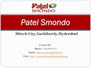 """Patel Smondo - 2/3 BHK Flats - Hitech City, Gachibowly, Hyderabad - Call @ 04439942525 -For Price, Review, Payment Plan"