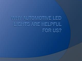 Why Automotive LED Lights are Helpful for us?