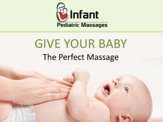 Give Your Baby The Perfect Massage