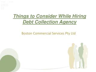 Things to Consider While Hiring Debt Collection Agency