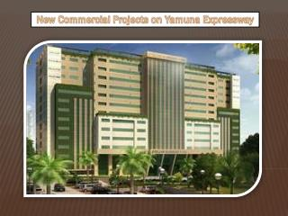 New Commercial and Residential Projects on Yamuna Expressway
