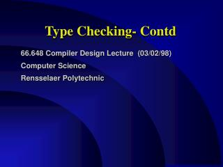 Type Checking- Contd