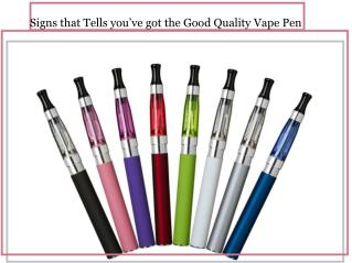 Signs that Tells you've got the Good Quality Vape Pen