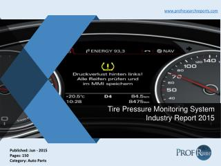 Tire Pressure Monitoring System Industry Size, Market Share 2015 | Prof Research Reports