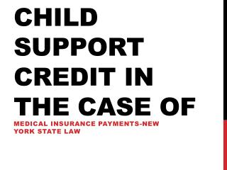 Do I Get A Credit For Child Support For The Payment Of My Children Health Insurance?