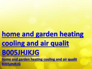 home and garden heating cooling and air qualit B005JHJKJG