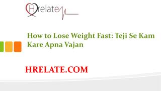 Fast Weight Loss Tips in Hindi: Vajan Kam Karne Ke Nuskhe