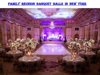FAMILY REUNION IN BANQUET HALLS IN NEW YORK