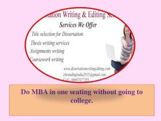 Do MBA in one seating without going to college.