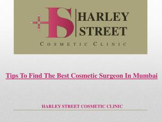Tips To Find The Best Cosmetic Surgeon In Mumbai
