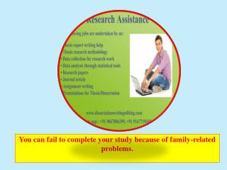 You Can Fail to Complete Your Study Because of Family-related Problems.