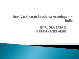 Best Vashikaran Specialist Baba Astrologer In India