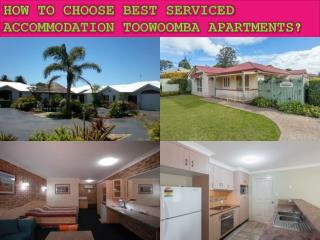 How to Choose Best Serviced Accommodation Toowoomba Apartments