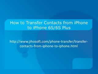 How to Transfer Contacts from iPhone to iPhone 6S/6S Plus