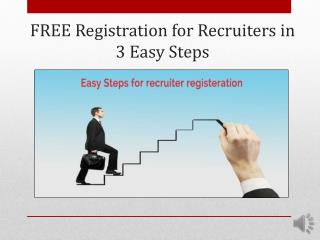FREE Registration for Recruiters in 3 Easy Steps