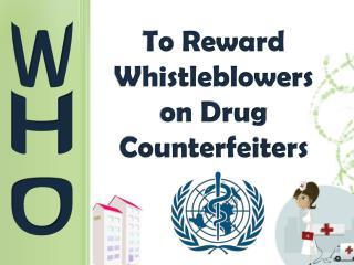 WHO to Reward Whistleblowers on Drug Counterfeiters
