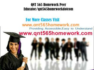 QNT 565 Homework Peer Educator/qnt565homeworkdotcom