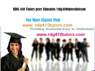 RDG 410 Tutors peer Educator/rdg410tutorsdotcom