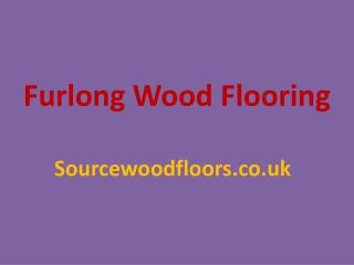 Get Furlong Wood Flooring – Source Wood Floors