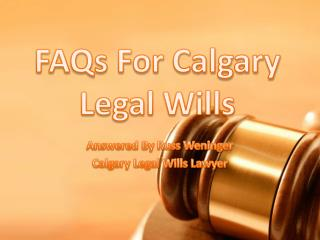 FAQs For Calgary Legal Wills