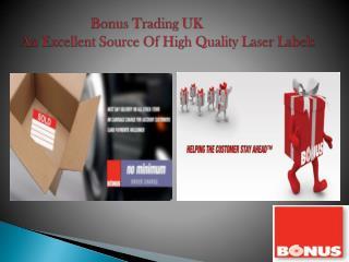 Bonus Trading UK An Excellent Source Of High Quality Laser Labels