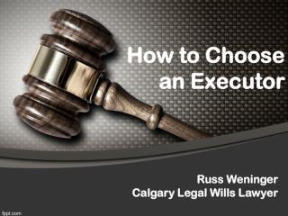 How To Choose An Executor