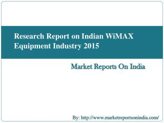 Research Report on Indian WiMAX Equipment Industry 2015