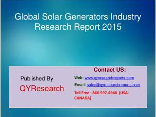 Global Solar Generators Market 2015 Industry Applications, Study, Development, Growth, Outlook, Insights and Overview
