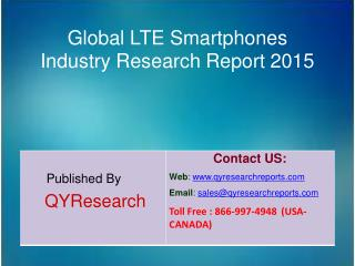 Global LTE Smartphones Market 2015 Industry Growth, Trends, Analysis, Share and Research