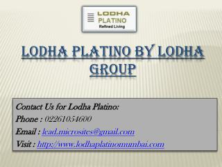 Lodha Platino - 1/2/3 BHK Flats - Ghodbunder Road, Thane West Mumbai - Call @ 02261054600 -For Price, Review, Payment Pl