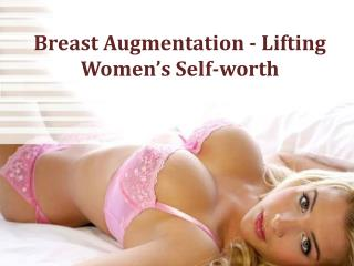Breast Augmentation - Lifting Women's Self-worth