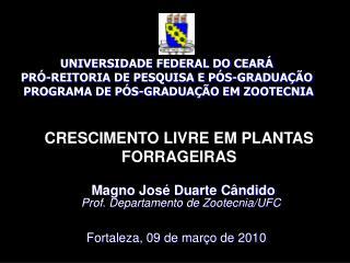 UNIVERSIDADE FEDERAL DO CEAR  PR -REITORIA DE PESQUISA E P S-GRADUA  O  PROGRAMA DE P S-GRADUA  O EM ZOOTECNIA