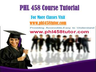 PHL 458 Tutor Peer Educator/phl458tutordotcom